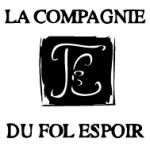 <b>La Compagnie du Fol Espoir</b> <br />